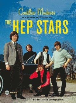 bokomslag Cadillac Madness - den otroliga berättelsen om The Hep Stars