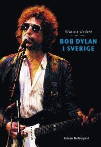 bokomslag Visa oss vinden! : Bob Dylan i Sverige