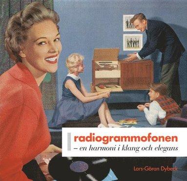bokomslag Radiogrammofonen : en harmoni i klang och elegans