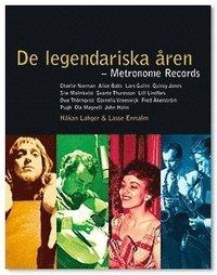 bokomslag De legendariska åren : Metronom Records