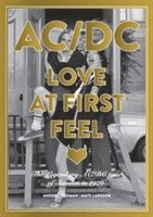 bokomslag AC/DC Love at First Feel : The legendary AC/DC tour of Sweden in 1976