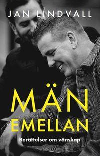 bokomslag Män emellan : berättelser om vänskap