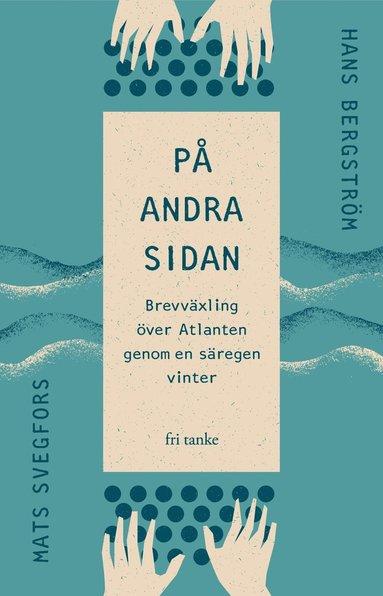 bokomslag På andra sidan: Brevväxling över Atlanten genom en säregen vinter
