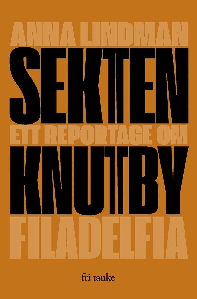 Sekten : Ett reportage om Knutby Filadelfia 1
