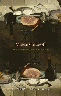 bokomslag Matens filosofi: Hur du blir en filosofisk foodie