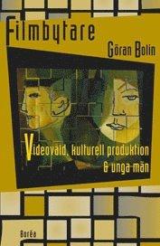 bokomslag Filmbytare : videovåld, kulturell produktion & unga män