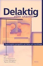 bokomslag Delaktig eller utanför : psykologiska perspektiv på hälsa och handikapp