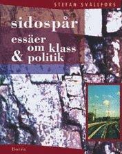 bokomslag Sidospår : essäer om klass & politik