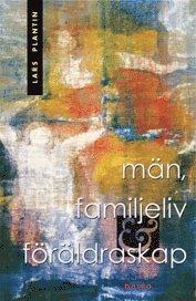 bokomslag Män, familjeliv och föräldraskap