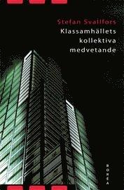 bokomslag Klassamhällets kollektiva medvetande : klass och attityder i jämförande per