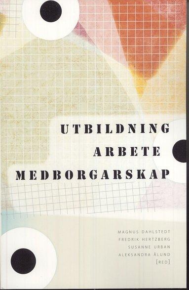 bokomslag Utbildning, arbete, medborgarskap : strategier för social inkludering i den mångetniska staden