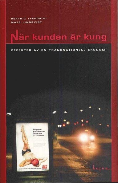 bokomslag När kunden är kung : effekter av en transnationell ekonomi