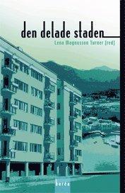 bokomslag Den delade staden : segregation och etnicitet i stadsbygden