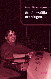 bokomslag Att återställa ordningen : könsmönster och förändring i arbetsorganisationer