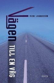 bokomslag Vägen till en väg : riskhantering och beslutspraktiker i vägbyggnadsprocess