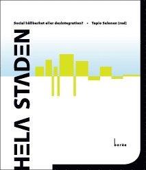 bokomslag Hela staden : social hållbarhet eller desintegration?
