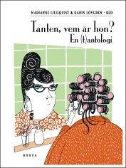bokomslag Tanten, vem är hon?: en (t)antologi