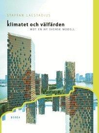 bokomslag Klimatet och välfärden . mot en ny svensk modell