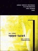 bokomslag Det långa 1990-talet : när Sverige förändrades