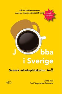 bokomslag Jobba i Sverige: Svensk arbetsplatskultur A-Ö