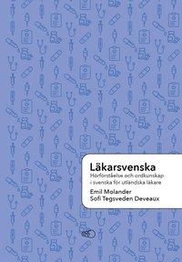 bokomslag Läkarsvenska : hörförståelse och ordkunskap i svenska för utländska läkare