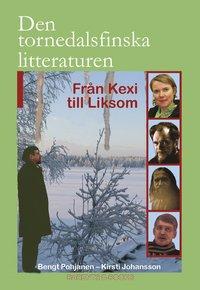 bokomslag Den tornedalsfinska litteraturen från Kexi till Liksom