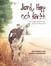 bokomslag Jord, hopp och kärlek : att bygga matjord och reparera ekosystem
