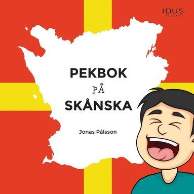 bokomslag Pekbok på skånska
