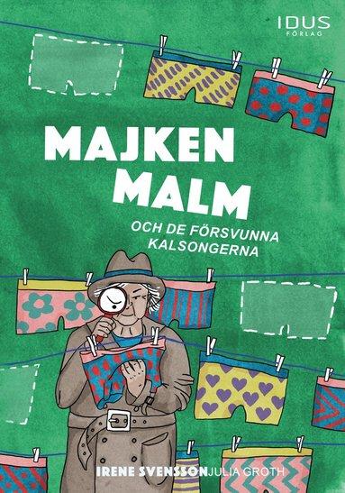 bokomslag Majken Malm och de försvunna kalsongerna