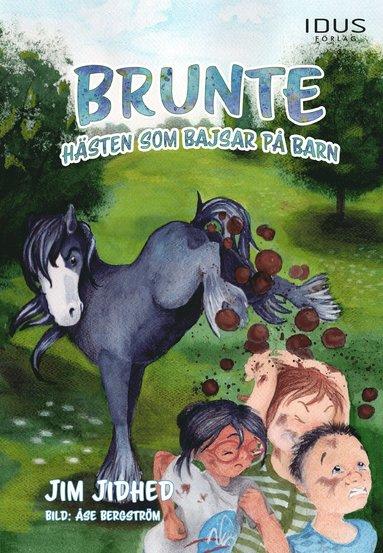 bokomslag Brunte : hästen som bajsar på barn