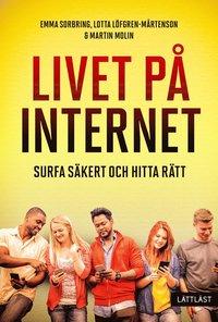 bokomslag Livet på internet - Surfa säkert och hitta rätt