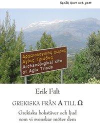 bokomslag Grekiska från A till O : grekiska bokstäver och ljud som vi svenskar möter dem