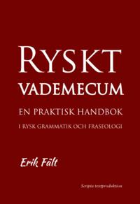 bokomslag Ryskt vademecum : en praktisk handbok i rysk grammatik och fraseologi