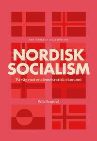 bokomslag Nordisk socialism : På väg mot en demokratisk ekonomi