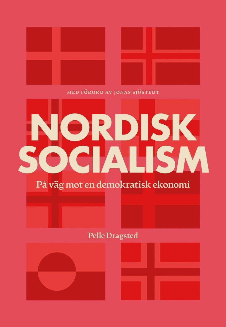 Nordisk socialism : På väg mot en demokratisk ekonomi 1