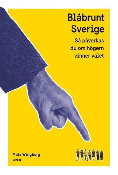 bokomslag Blåbrunt Sverige : Så påverkas du om högern vinner valet