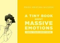 bokomslag A Tiny Book about Massive Emotions