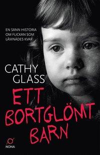 bokomslag Ett bortglömt barn : en sann historia om flickan som lämnades kvar