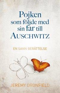 bokomslag Pojken som följde med sin far till Auschwitz : en sann berättelse