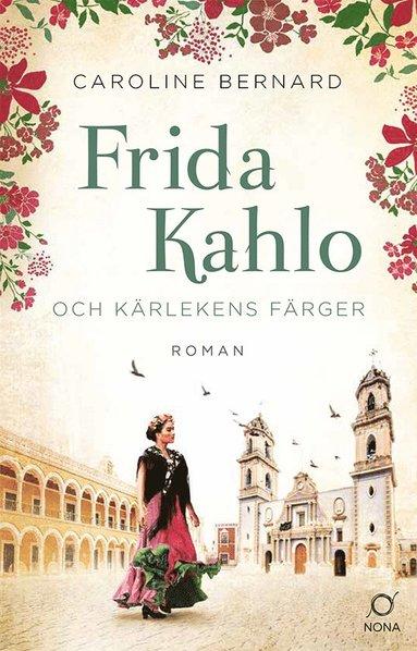 bokomslag Frida Kahlo och kärlekens färger