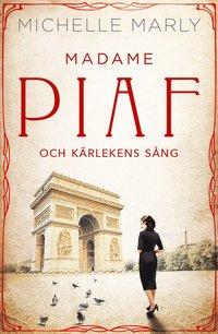 bokomslag Madame Piaf och kärlekens sång