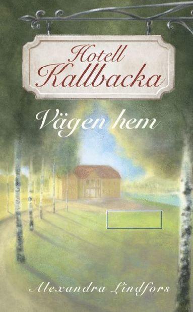 bokomslag Hotell Kallbacka : vägen hem
