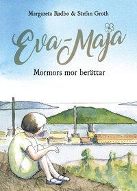 bokomslag Eva-Maja :mormors mor berättar