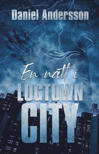 bokomslag En natt i Logtown City