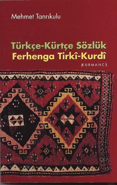bokomslag Turkiskt-kurdiskt lexikon - Türkce-Kürtce Sözlük - Ferhenga Tirki-Kurdi (Ku