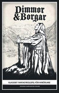 bokomslag Dimmor & borgar : klassiskt fantasyrollspel för nybörjare