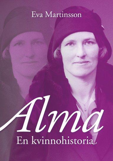 bokomslag Alma : en kvinnohistoria
