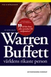 Så här blev Warren Buffett världens rikaste person