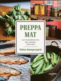 bokomslag Preppa mat : allt du behöver veta om livsmedel i kristider