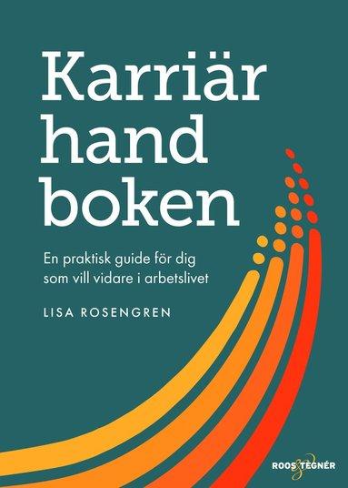 bokomslag Karriärhandboken : en praktisk guide för dig som vill vidare i arbetslivet